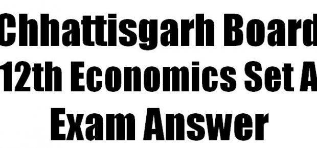 CG Board 12th Economics Set A Exam Answer