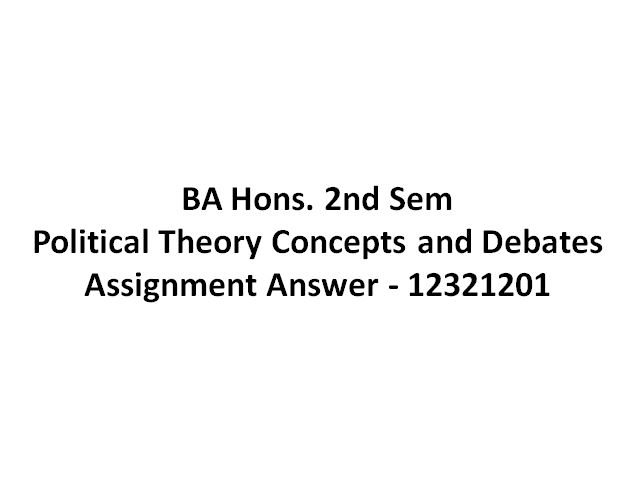 Political Theory Concepts and Debates Assignment Answer