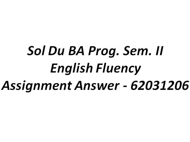 Sol Du English Fluency Assignment Answer